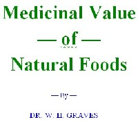 Medicinal Value of Natural Foods